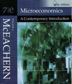 Microeconomics: A Contemporary Introduction: William A McEachern