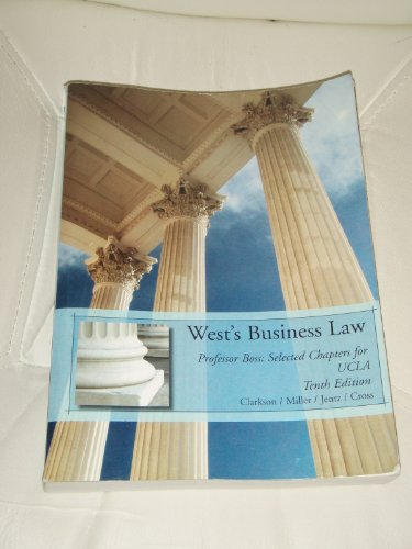 West's Business LAw Professor Boss : Selected Chapters for UCLA: West's Business LAw Professor...