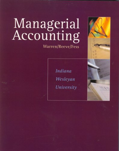 MANAGERIAL ACCOUNTING 8e (Indiana Wesleyan University)