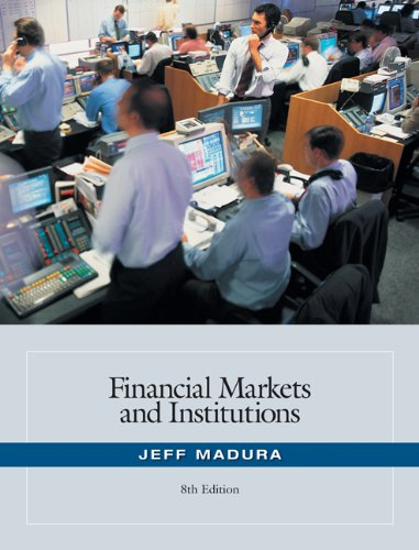 Financial Markets and Institutions (with Stock Trak: Jeff Madura
