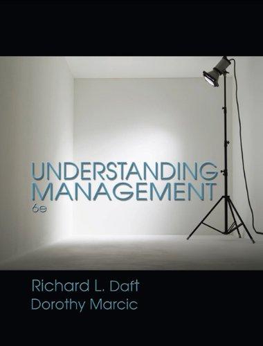 Understanding Management: Daft, Richard L./ Marcic, Dorothy