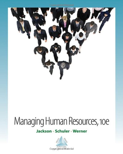 Managing Human Resources (0324568398) by Jackson, Susan E.; Schuler, Randall S.; Werner, Steve