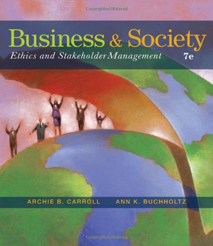 Business and Society: Ethics and Stakeholder Management: Archie B. Carroll,