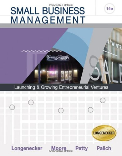Small Business Management: Launching and Growing Entrepreneurial: Longenecker, Justin G.,