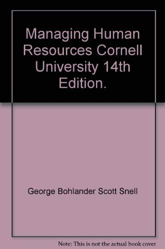 9780324575873: Managing Human Resources Cornell University 14th Edition.