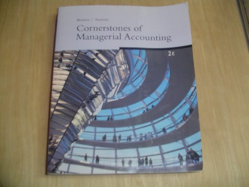 9780324575989: Cornerstones of Managerial Accounting