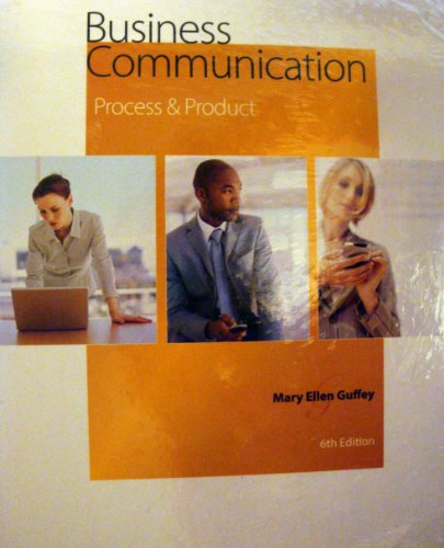 Business Communication : Process & Product 6th Edition, INSTRUCTOR EDITION: Mary Ellen Guffrey