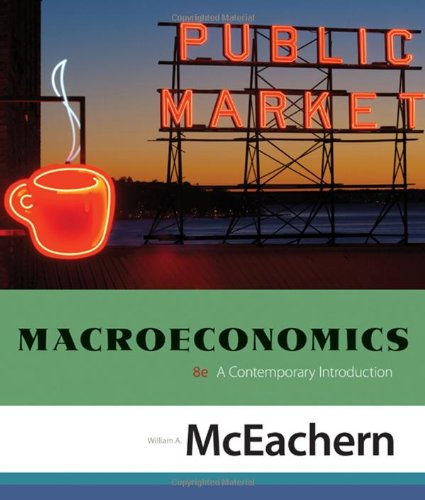 9780324579505: Macroeconomics: A Contemporary Introduction, Eighth Edition