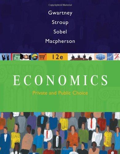 9780324580181: Economics: Private and Public Choice