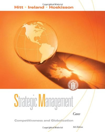 9780324581133: Strategic Management: Competitiveness and Globalization, Cases
