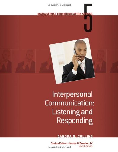 Module 5: Interpersonal Communication Listening and Responding: James S. O'Rourke,