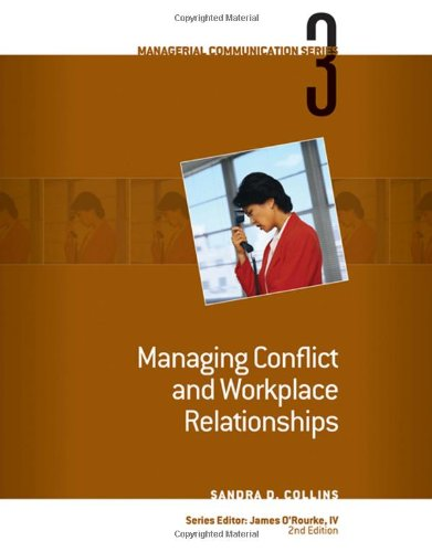 Module 3: Managing Conflict and Workplace Relationships: James S. O'Rourke,