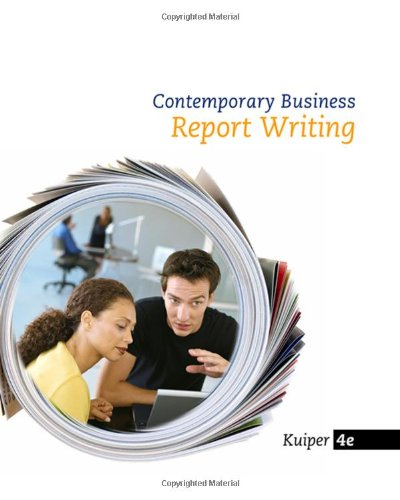 9780324587425: Contemporary Business Report Writing