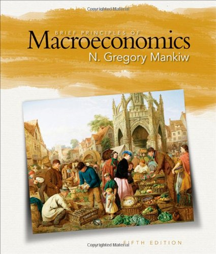 Brief Principles of Macroeconomics: N. Gregory Mankiw