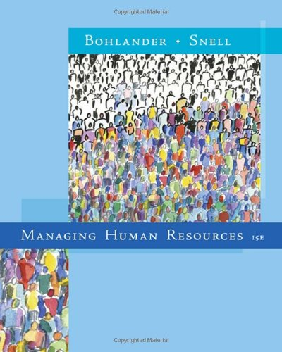 Managing Human Resources (Hardback): George Bohlander, Scott Snell