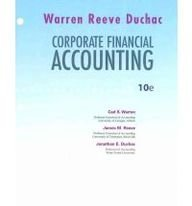 9780324593693: Loose Leaf Edition for Warren/Reeve/Duchac's Corporate Financial Accounting, 10th