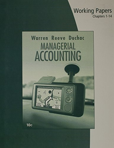 9780324593716: Working Papers, Chapter 1-14 for Warren/Reeve/Duchac's Managerial Accounting