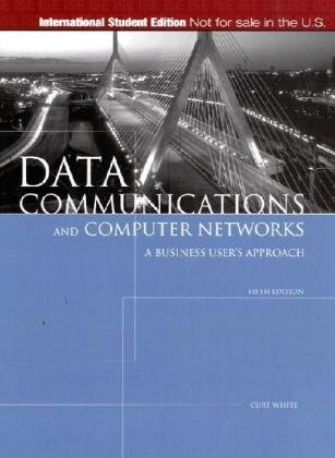 9780324593853: Data Communications and Computer Networks: A Business User's Approach