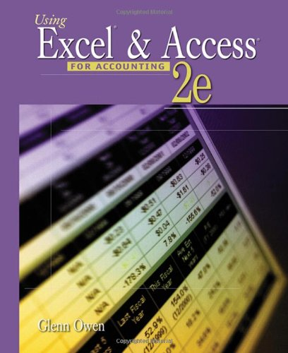 Using Excel and Access for Accounting (with Student Data CD-ROM): Owen, Glenn