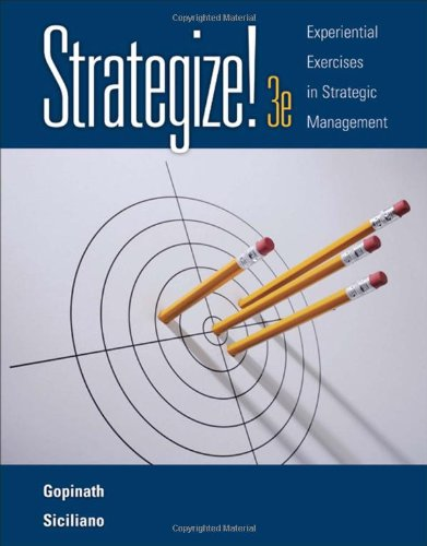 Strategize!: Experiential Exercises in Strategic Management (with: C. Gopinath, Julie