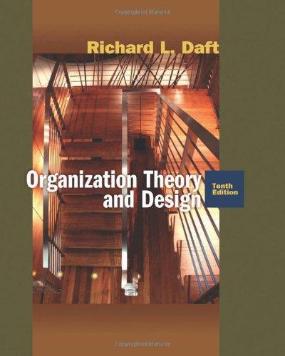 Organization Theory and Design (9780324598896) by Richard L. Daft