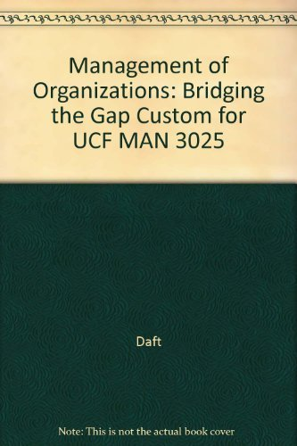 9780324603040: Management of Organizations: Bridging the Gap Custom for UCF MAN 3025