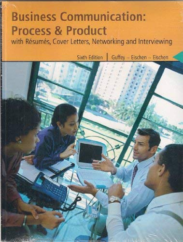 Business Communication:Process & Product (with Resumes, Cover Letters, Networking and ...
