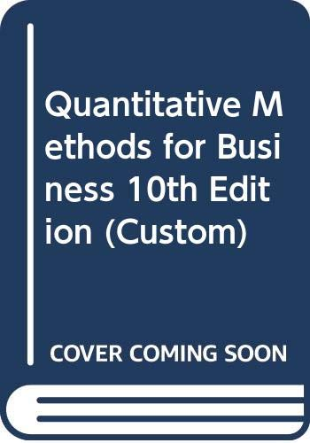 9780324634556: Quantitative Methods for Business 10th Edition (Custom)