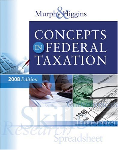 9780324640151: Concepts in Federal Taxation 2008 Edition