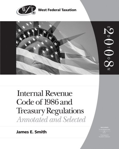 9780324640304: West Federal Taxation: Internal Revenue Code of 1986 and Treasury Regulations: Annotated and Selected, 2008 edition (West's Internal Revenue Code of 1986 & Treasury Regulations)