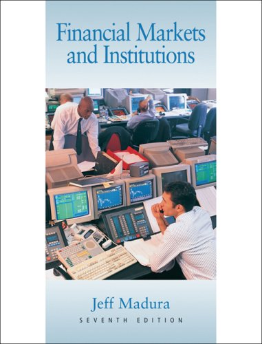 Financial Markets and Institutions (with Stock-Trak Coupon: Jeff Madura