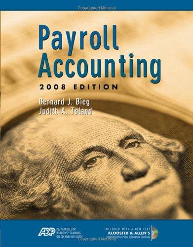 Payroll Accounting 2008 (with ADP's PC Payroll: Bernard J. Bieg,