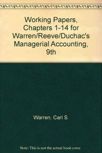 9780324648065: Working Papers, Chapters 1-14 for Warren/Reeve/Duchac's Managerial Accounting, 9th