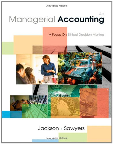 9780324650648: Managerial Accounting: A Focus on Ethical Decision Making