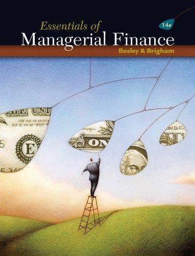 Essentials of Managerial Finance: Scott Besley, Eugene