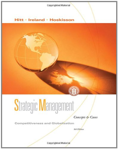Strategic Management: Competitiveness and Globalization, Concepts and: Michael A. Hitt,