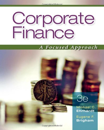 Corporate Finance: A Focused Approach (with Thomson: Ehrhardt, Michael C.;