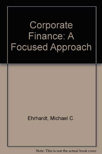 9780324655698: Corporate Finance: A Focused Approach (Book Only)