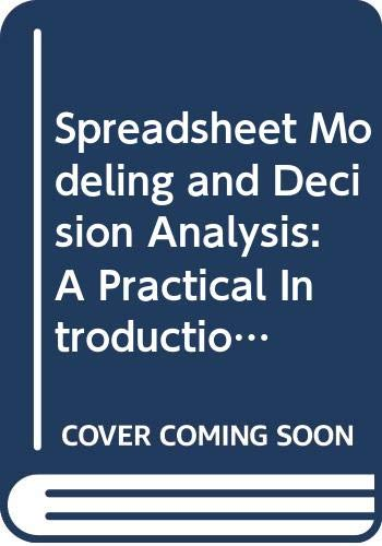 9780324656640: Spreadsheet Modeling and Decision Analysis: A Practical Introduction to Management Science, Revised (Book Only)