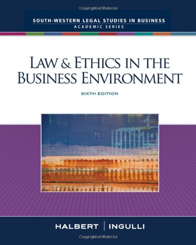 9780324657326: Law & Ethics in the Business Environment - Sixth Edition