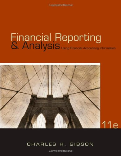 Financial Reporting and Analysis: Using Financial Accounting Information (with ThomsonONE - ...