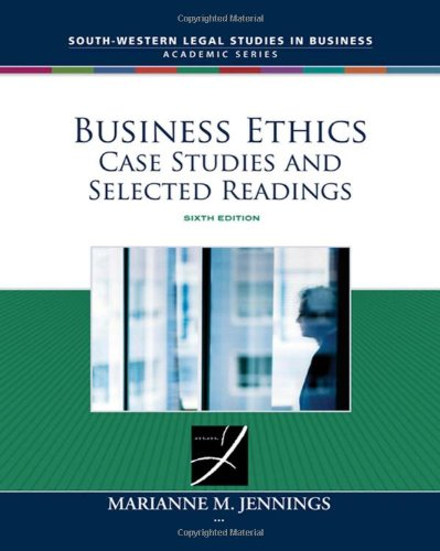 9780324657746: Business Ethics: Case Studies and Selected Readings (South-western Legal Studies in Business Academic Series)