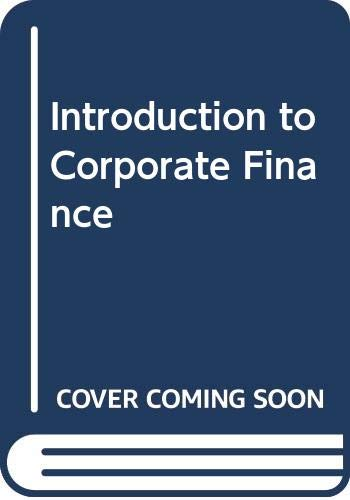 9780324657920: Introduction to Corporate Finance (Book Only)