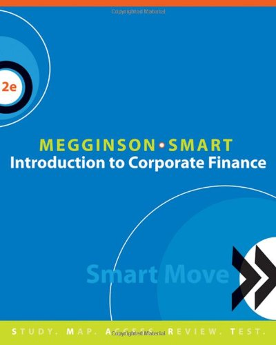 Introduction to Corporate Finance (with SMARTMoves4me and Thomson ONE Business School Edition Printed Access Cards) (Available Titles Aplia) (0324657935) by Megginson, William L; Smart, Scott B.