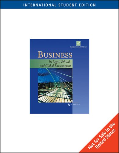 9780324658132: Business: Its Legal, Ethical, and Global Environment