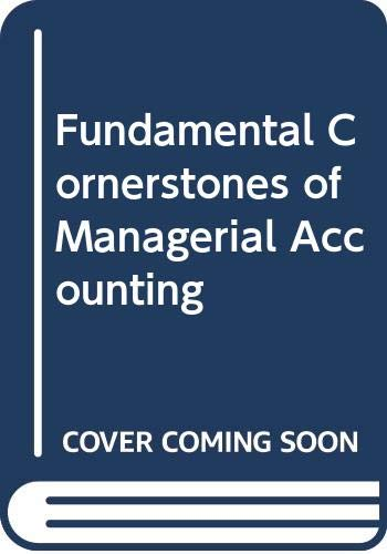 9780324658699: Fundamental Cornerstones of Managerial Accounting