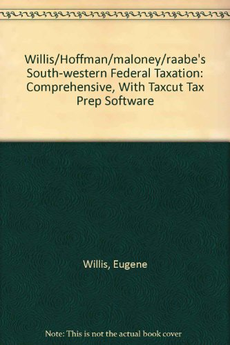 9780324661989: Loose Leaf Edition for Willis/Hoffman/Maloney/Raabe's South-Western Federal Taxation: Comprehensive (with TaxCut Tax Prep Software), 32nd