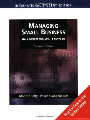 Managing Small Business: An Entrepreneurial Emphasis: An: Palich, Leslie, Longenecker,