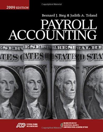 Payroll Accounting 2009 (with ADP's PC Payroll: Bernard J. Bieg,