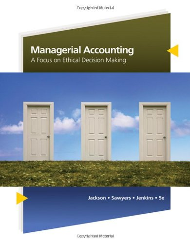 9780324663853: Managerial Accounting: A Focus on Ethical Decision Making (Available Titles CengageNOW)